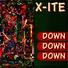 X-Lte - Down Down Down