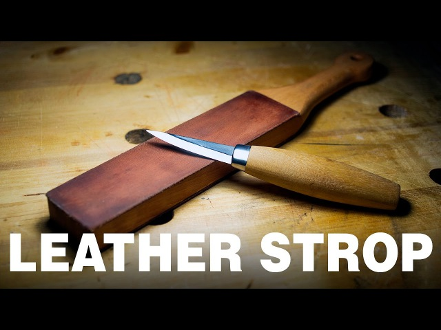 How to make a Leather Strop Razor sharp knife