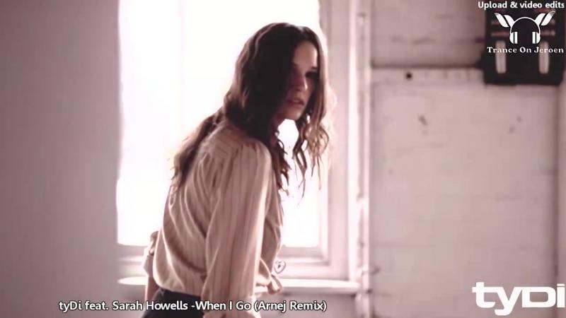 TyDi ft Sarah Howells - When I Go (Arnej Remix)