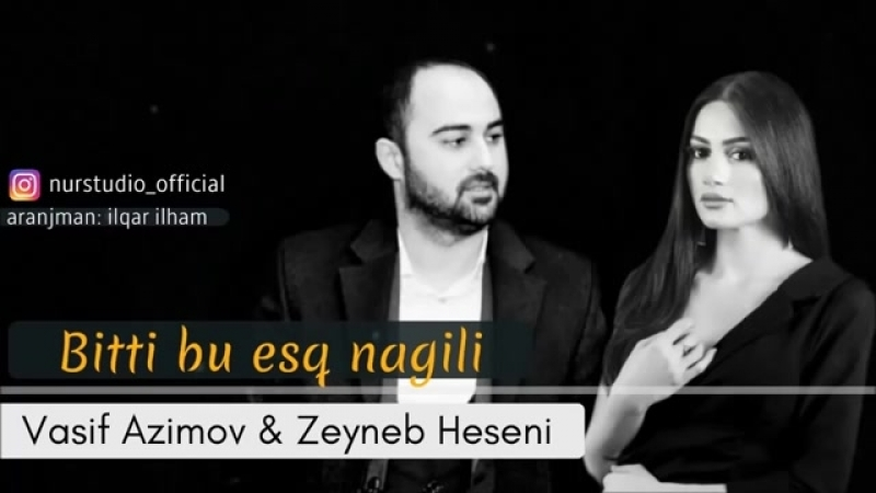Vasif_AzimovZeyneb_Heseni__-_Bitti_Bu_esq_Nagili__2018_YENI