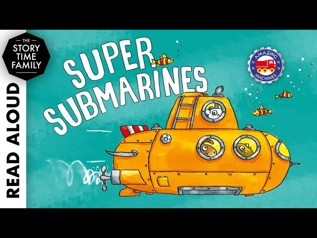Super Submarines by Tony Mitton Ant Parker Read Aloud Story for Kids
