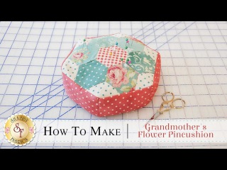 How to Make a Grandmother's Flower Pincushion | a Shabby Fabrics Sewing Tutorial