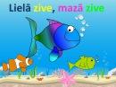 Lielā zive mazā zive dziesma bērniņiem
