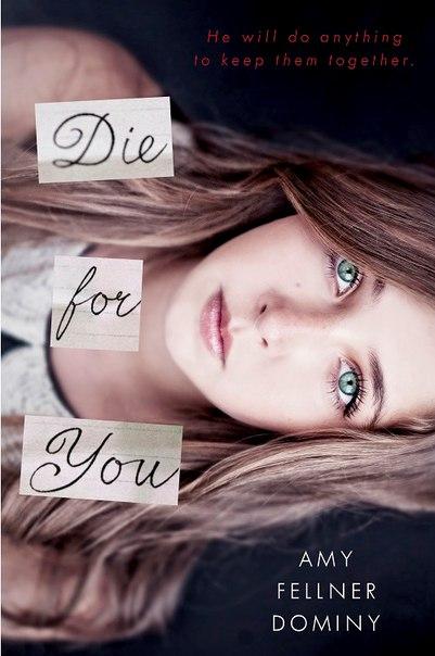 Amy Fellner Dominy - Die for You