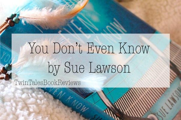 You Don't Even Know - Sue Lawson
