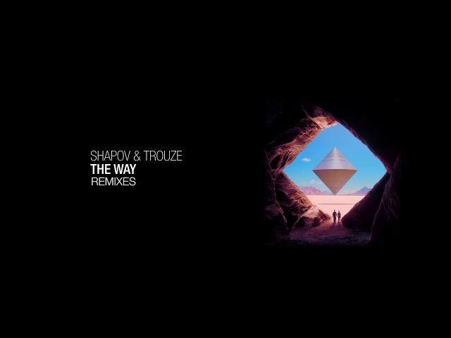 Shapov Trouze The Way Remixes Minimix