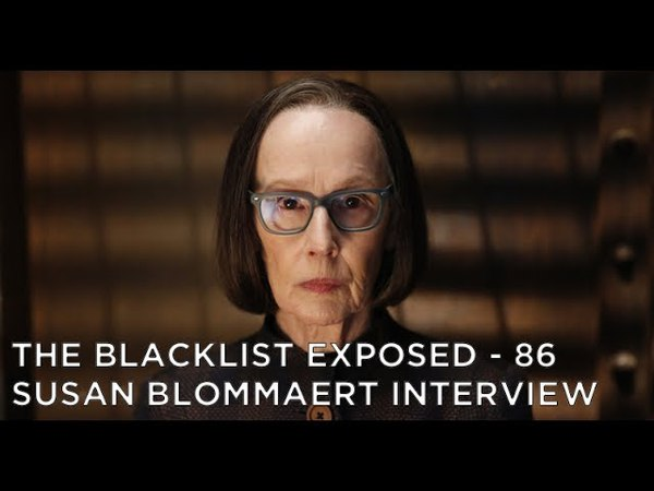 The Blacklist Exposed – S4 – Susan Blommaert Interview