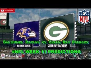 Baltimore Ravens vs. Green Bay Packers | #NFL WEEK 11 | Predictions Madden 18
