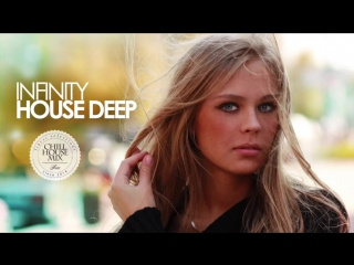 Infinity House Deep 2018 (Best of Deep House Music _ Special Winter Chill Out Mi