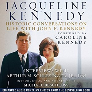 Jacqueline Kennedy - Historic Conversations on Life with John F Kennedy