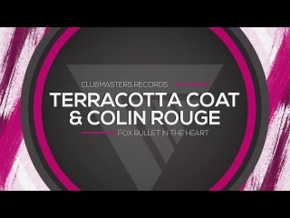 Terracotta Coat & Colin Rouge - Fox Bullet In The Heart [Clubmasters Records]