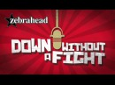 Zebrahead - Down Without A Fight - (Official Lyric Video)