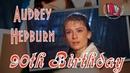 Audrey Hepburn 90th Birthday