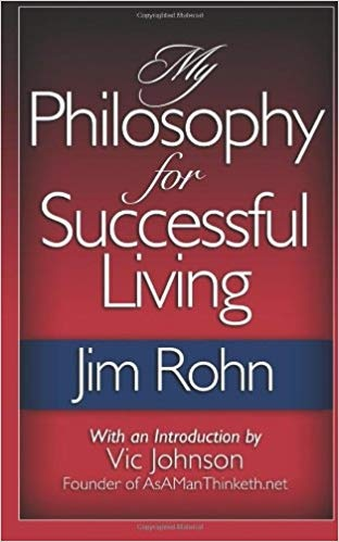 Jim Rohn] My Philosophy for Successful Living