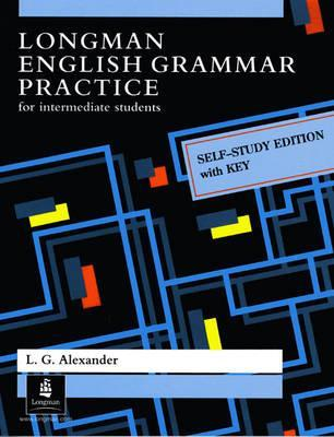 LONGMAN English Grammar Practice for Intermediate Students ( by L.G.Alexander)