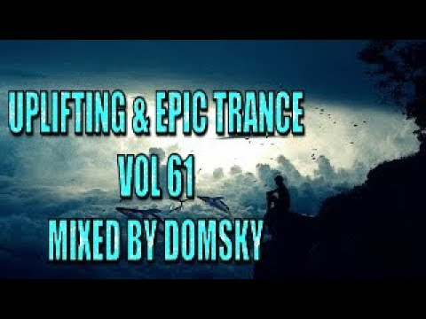 UPLIFTING TRANCE uplifting epic trance vol 61 mixed by domsky