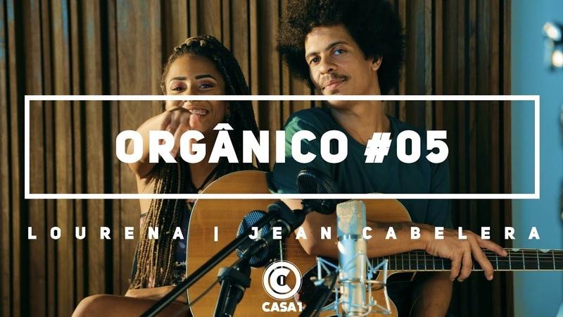 Orgânico 5 Novo Ciclo Lourena Jean Cabelera