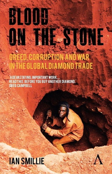 Blood on the Stone Greed, Corruption and War in the Global Diamond Trade