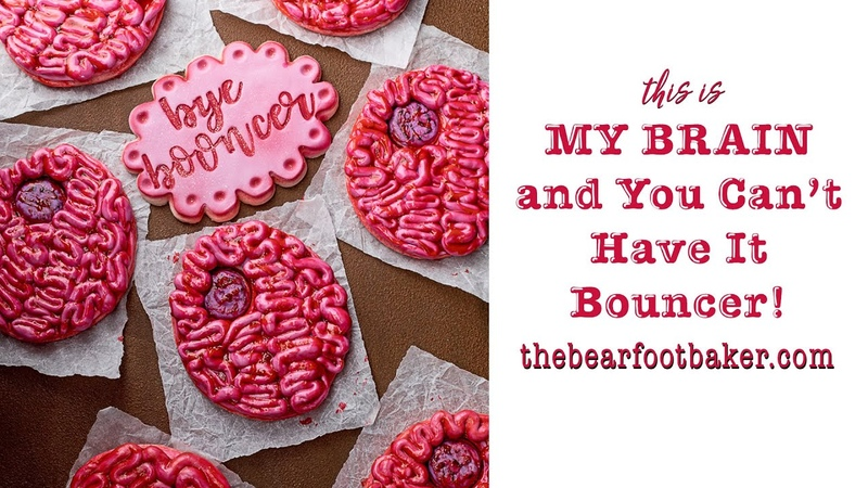 This is MY BRAIN and You Can't Have It Bouncer | The Bearfoot Baker copy