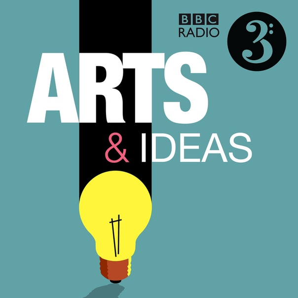 BBC Radio 3: Arts and Ideas