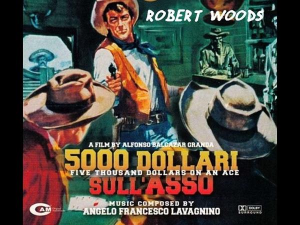 ☆ Robert Woods Full movie Italia ☆ 5 000 dollari sull'asso ☆ By Skutnik Michel