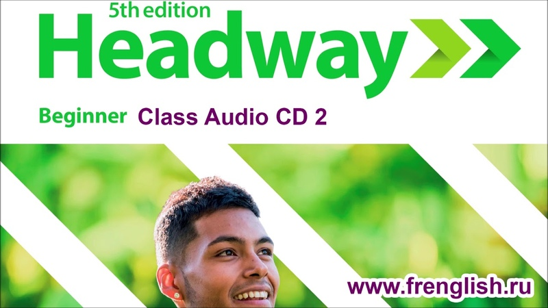 Headway 5 edition Beginner Class Audio CD2 frenglish.ru