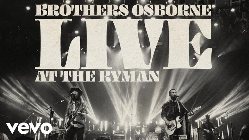 Brothers Osborne It Ain t My Fault Live At The Ryman Audio