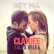 Claydee feat. Alex Velea - Hey Ma
