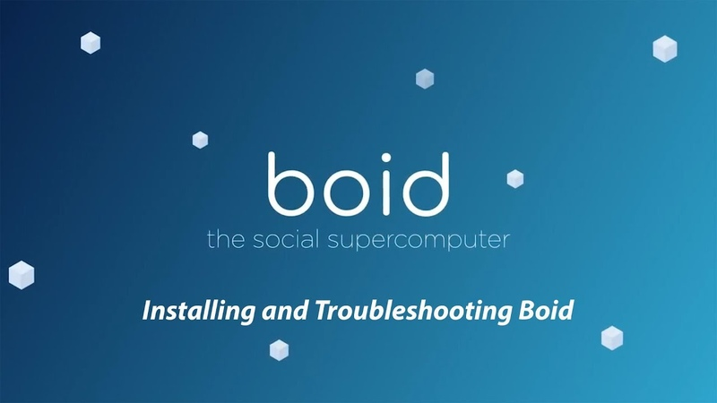 Installing and Troubleshooting Boid