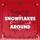 Tangarine - Snowflakes All Around