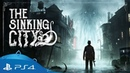The Sinking City Death May Die Cinematic Trailer PS4