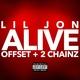 Lil Jon, Offset, 2 Chainz - Alive