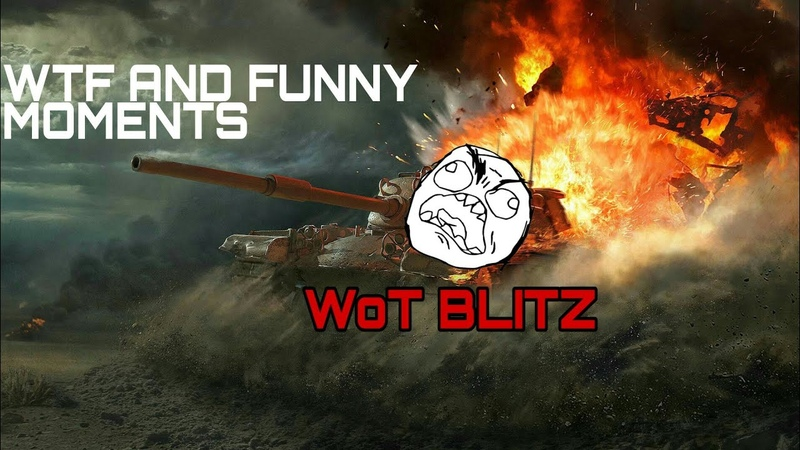 WoT Blitz WTF AND FUNNY MOMENTS IN WORLD OF TANKS BLITZ