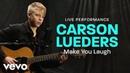 Carson Lueders Make You Laugh Live Performance Vevo