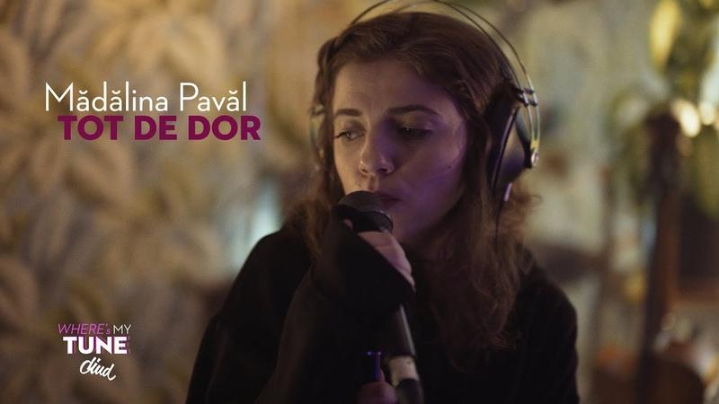 Mădălina Pavăl - Tot de dor | Diud, where`s my tune?