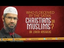 Who is Deceived by the Satan Christians or Muslims Dr Zakir Answers