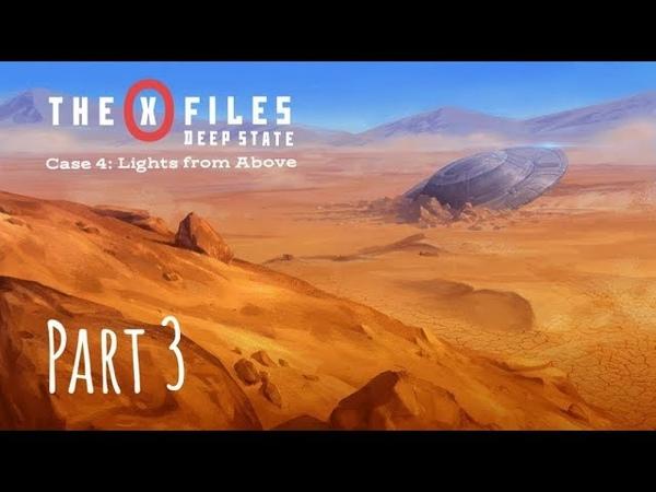 The X Files Deep State S1 Дело 4 Свет Свыше Часть III