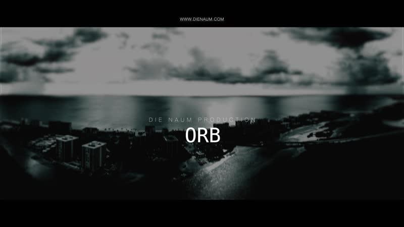 Die Naum Production - ORB | WWW.DIENAUM.COM