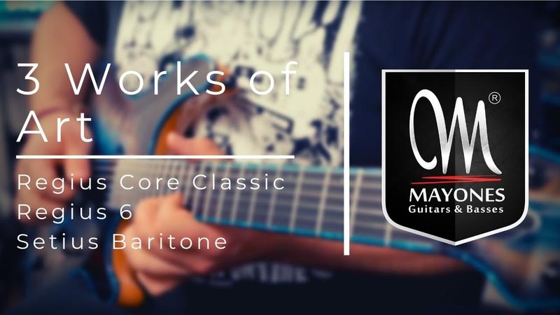3 WORKS OF ART Mayones Guitars Regius Core Classic Regius Setius Baritone