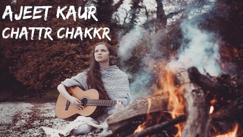 Ajeet Kaur - Chattr Chakkr