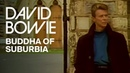 David Bowie - Buddha Of Suburbia (Official Video)