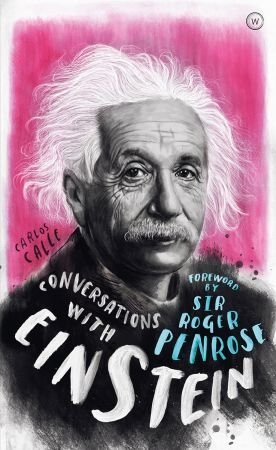 Conversations with Einstein A Fictional Dialogue Based on Biographical Facts