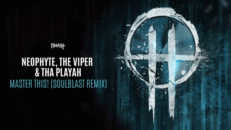 Neophyte, The Viper Tha Playah - Master This! (Soulblast Remix)