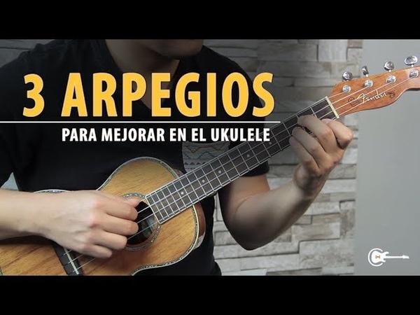 3 EJERCICIOS FÁCILES para tocar ARPEGIOS en UKULELE