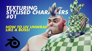 Texturing Stylised Characters 01 - HOW TO UV UNWRAP LIKE A BOSS