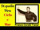 Franco Corelli Tenor sings Cielo e Mar and Di quella Pira (HIGH Cs)