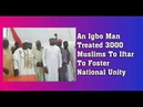 Igbo Man Fed 3000 Muslims Obj Aisha, Buhari Pillow-Talk Emefiele Took Oath Buhari State Police