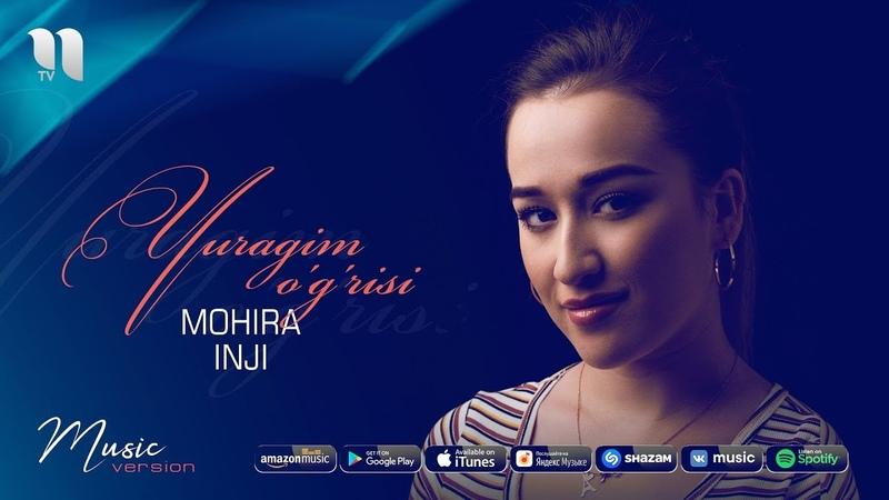 Mohira Inji Yuragim o'g'risi Мохира Инжи Юрагим угриси music version