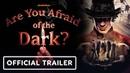 Are You Afraid of the Dark Reboot Official Trailer 2019 Sam Ashe Arnold Miya Cech Tamara Smart