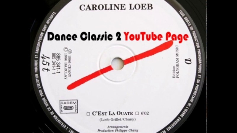 Caroline Loeb - C'Est La Ouate (Version Longue)